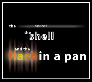Secret, Shell, Flash Title